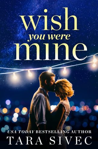 Cover Reveal: Wish You Were Mine by Tara Sivec