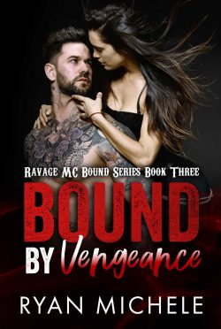 Release Day Blitz & Giveaway: Bound by Vengeance (Ravage MC Bound #3) by Ryan Michele