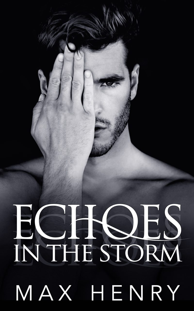 Release Day Blitz: Echoes in the Storm by Max Henry