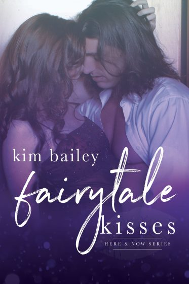 Cover Reveal: Fairytale Kisses (Here & Now #2) by Kim Bailey