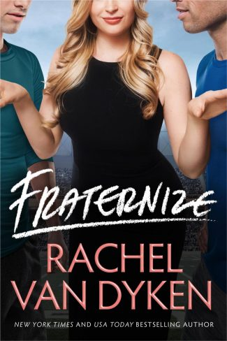 Release Day Blitz: Fraternize (Players Game #1) by Rachel Van Dyken