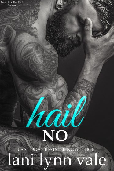Release Day Blitz: Hail No (Hail Raisers #1) by Lani Lynn Vale