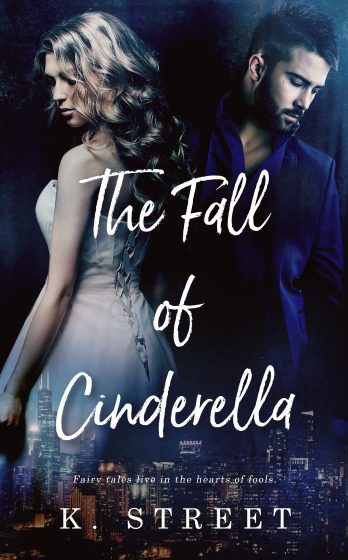 Cover Reveal: The Fall of Cinderella by K Street