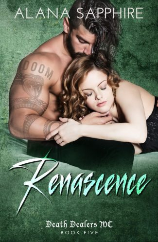 Cover Reveal: Renascence (Death Dealers MC #5) by Alana Sapphire