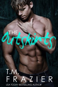 Release Day Blitz: The Outskirts (The Outskirts Duet #1) by TM Frazier
