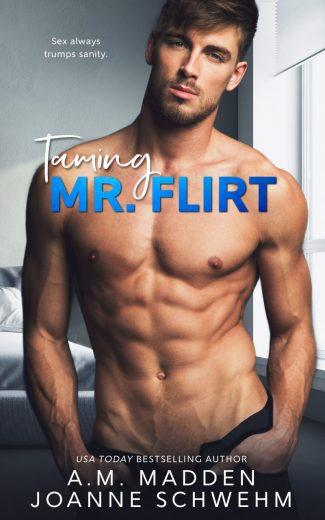 Excerpt Reveal: Taming Mr Flirt by AM Madden & Joanne Schwehm