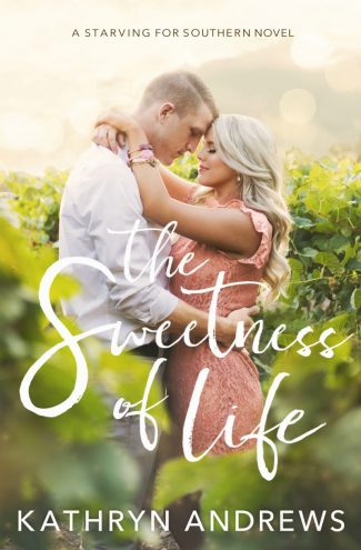Cover Reveal: The Sweetness of Life (Starving for Southern #1) by Kathryn Andrews