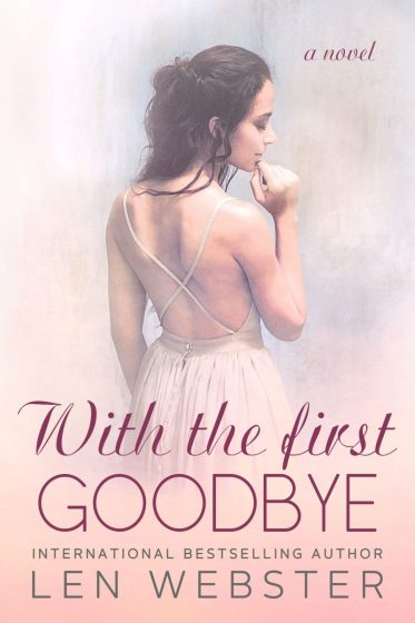 Release Day Blitz: With The First Goodbye (Thirty-Eight #5) by Len Webster