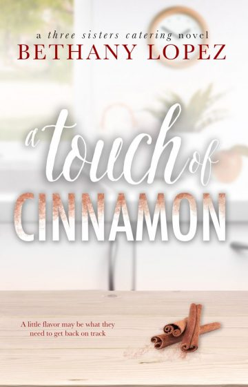 Cover Reveal & Giveaway: A Touch of Cinnamon (Three Sisters Catering #2) by Bethany Lopez