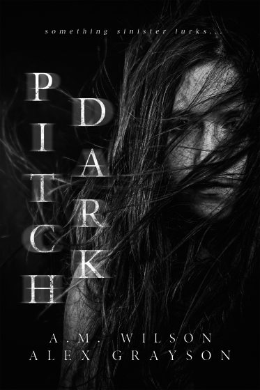 Cover Reveal: Pitch Dark by AM Wilson & Alex Grayson