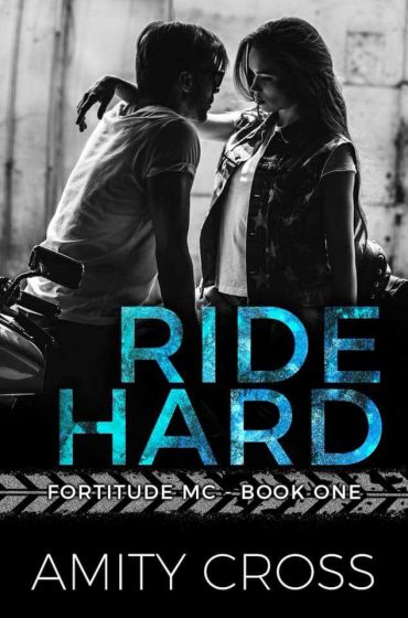 Cover Reveal: Ride Hard (Fortitude MC #1) by Amity Cross