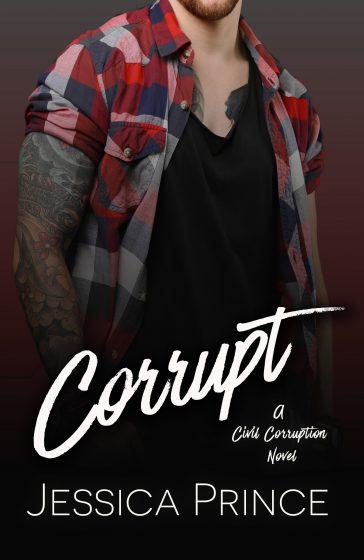 Release Day Blitz: Corrupt (Civil Corruption #1) by Jessica Prince