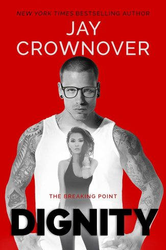 Cover Reveal: Dignity (The Breaking Point #2) by Jay Crownover