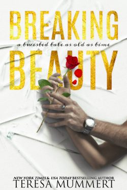 Cover Reveal: Breaking Beauty (Twisted Tales #1) by Teresa Mummert