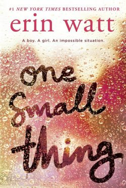Cover Reveal: One Small Thing by Erin Watt