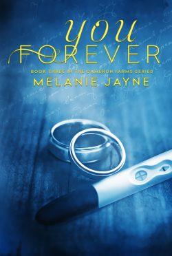 Cover Reveal: You Forever (Cameron Farms #3) by Melanie Jayne