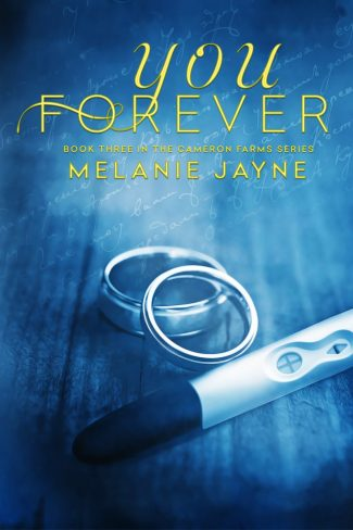 Cover Reveal: You Forever (Cameron Farms #3) by Melanie Jayne
