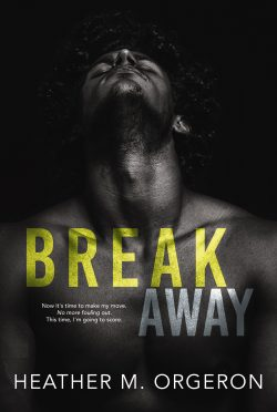 Cover Reveal: Breakaway by Heather M Orgeron