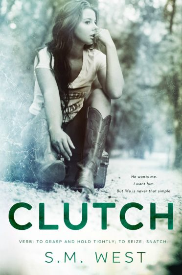 Cover Reveal & Giveaway: Clutch by SM West