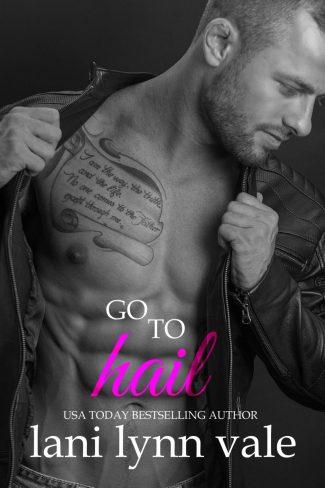 Release Day Blitz: Go To Hail (Hail Raisers #2) by Lani Lynn Vale