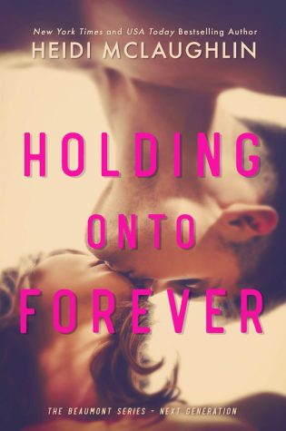 Cover Reveal: Holding Onto Forever (The Beaumont Series: Next Generation #1) by Heidi McLaughlin