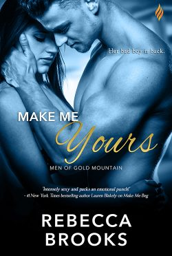 Release Day Blitz & Giveaway: Make Me Yours (Men of Gold Mountain #4) by Rebecca Brooks