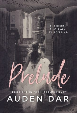 Cover Reveal & Giveaway: Prelude (The Interlude Duet #1) by Auden Dar