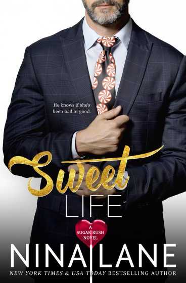 Cover Reveal: Sweet Life (Sugar Rush #5) by Nina Lane