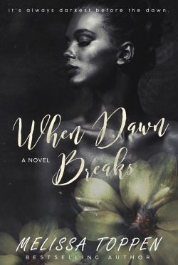 Cover Reveal: When Dawn Breaks by Melissa Toppen