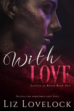 Release Day Blitz: With Love (Letters in Blood #2) by Liz Lovelock