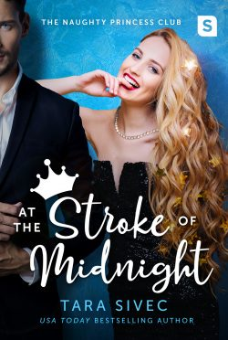 Cover Reveal: At the Stroke of Midnight (Naughty Princess Club #1) by Tara Sivec