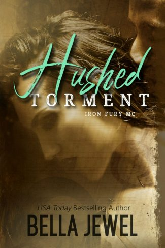 Cover Reveal: Hushed Torment (Iron Fury MC #2) by Bella Jewel