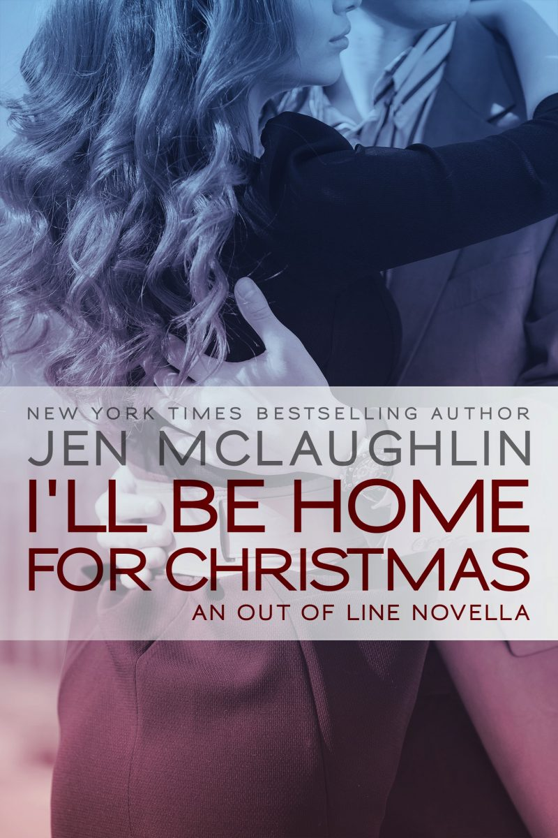 Release Day Blitz & Giveaway: I'll be Home for Christmas (Out of Line #5.5) by Jen McLaughlin
