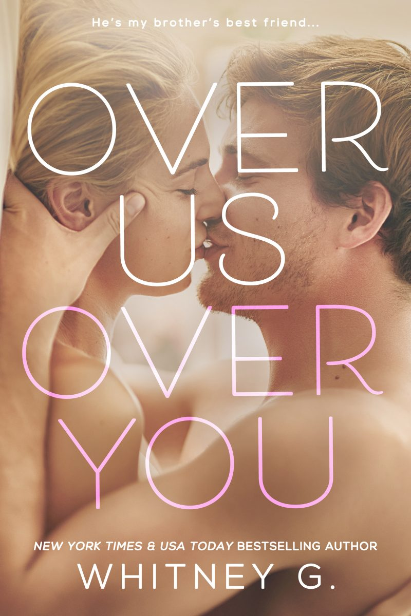 Cover Reveal & Giveaway: Over Us, Over You by Whitney G