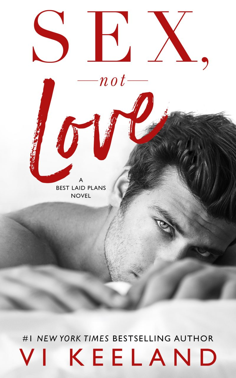 Cover Reveal: Sex, Not Love (Best Laid Plans #1) by Vi Keeland