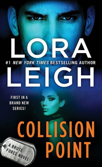 Cover Reveal: Collision Point (Brute Force #1) by Lora Leigh