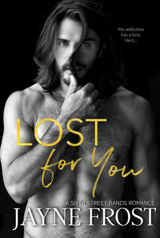 Cover Reveal & Giveaway: Lost for You (Sixth Street Bands #4) by Jayne Frost
