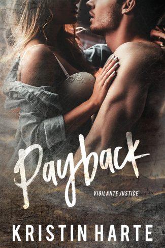 Cover Reveal: Payback (Vigilante Justice #1) by Kristin Harte