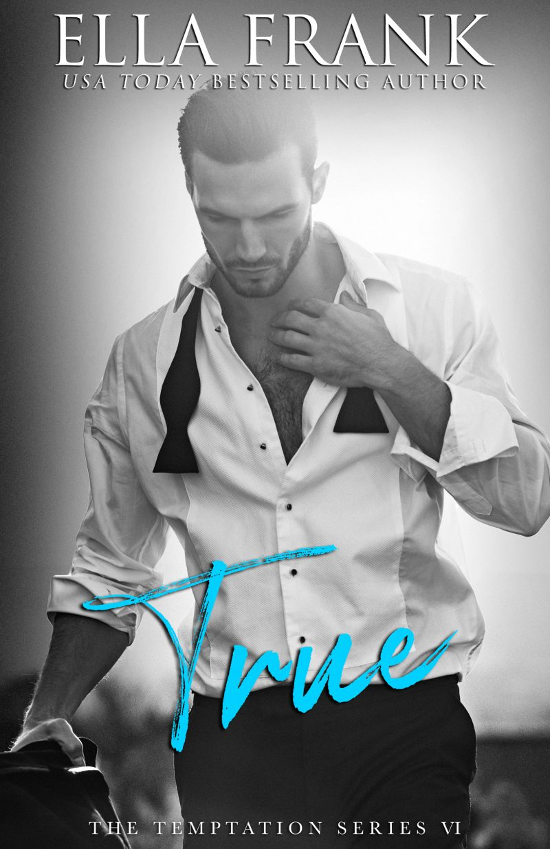 Cover Reveal: True (Temptation #6) by Ella Frank
