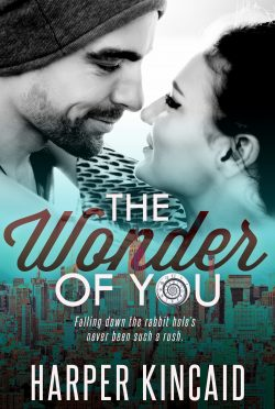 Cover Reveal: The Wonder of You (A Different Kind of Wonderland #1) by Harper Kincaid