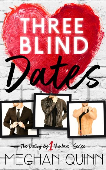 Cover Reveal: Three Blind Dates (Dating by Numbers #1) by Meghan Quinn