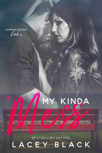 Cover Reveal: My Kinda Mess (Summer Sisters #4) by Lacey Black
