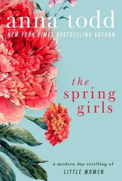 Release Day Blitz: The Spring Girls by Anna Todd