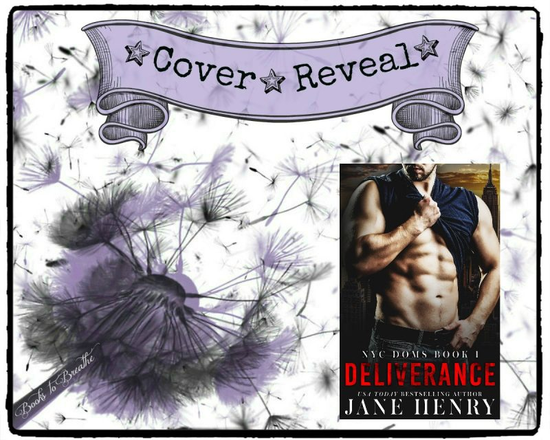 Cover Reveal: Deliverance (NYC Doms #1) by Jane Henry – Books to Breathe