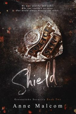 Cover Reveal: Shield (Greenstone Security #2) by Anne Malcom