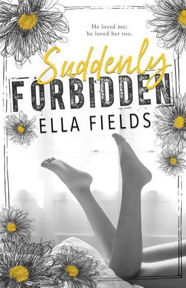 Cover Reveal: Suddenly Forbidden by Ella Fields