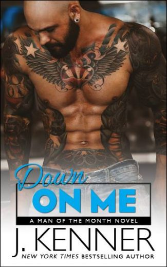 Release Day Blitz: Down on Me (Man of the Month #1) by J Kenner