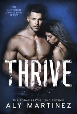 Cover Reveal: Thrive (Guardian Protection #2) by Aly Martinez