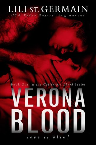 Cover Reveal: Verona Blood (California Blood #1) by Lili St Germain