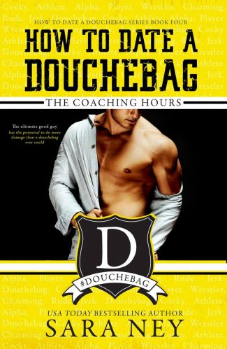 Cover Reveal: The Coaching Hours (How to Date a Douchebag #4) by Sara Ney
